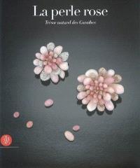 La perle rose, trésor naturel des Caraïbes
