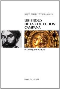 Les bijoux de la collection Campana : de l'antique au pastiche : actes du colloque international, Paris, Ecole du Louvre, 10 janvier 2006