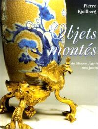 Les objets montés : du Moyen Age à nos jours
