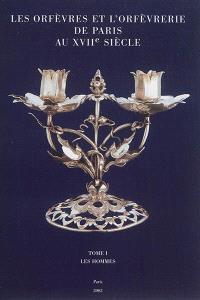 Les orfèvres et l'orfèvrerie de Paris au XVIIe siècle