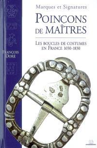 Marques et signatures : poinçons de maîtres : les boucles de costumes en France, 1650-1830