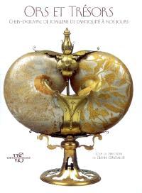 Ors et trésors : chefs-d'oeuvre de joaillerie de l'Antiquité à nos jours