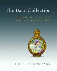 The Baur Collection : Chinese Snuff Bottles = flacons à tabac chinois