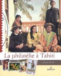 La philatélie à Tahiti : 1958-2008. Volume 2