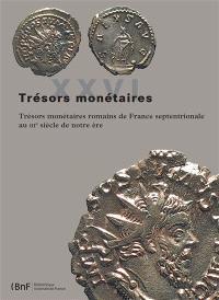 Trésors monétaires. Volume 26, Trésors monétaires romains de France septentrionale au IIIe siècle de notre ère