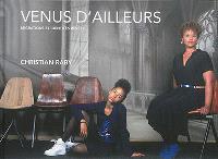 Venus d'ailleurs : migrations et identités rêvées