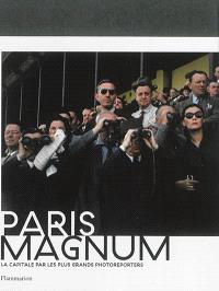 Paris Magnum : la capitale par les plus grands photoreporters