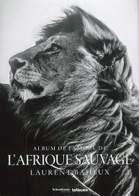 Album de famille de l'Afrique sauvage = The family album of wild Africa