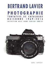 Photographie : tentative de catalogue raisonné, 1969-2016