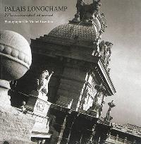 Palais Longchamp : monumental et secret
