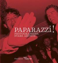 Paparazzi ! : photographers, stars, artists