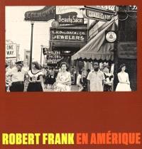 Robert Frank en Amérique : exposition, Stanford, Cantor arts center, du 10 septembre 2014 au 5 janvier 2015