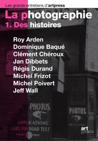 La photographie. Volume 1, Des histoires