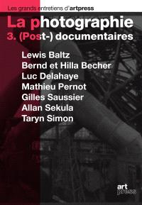 La photographie. Volume 3, (Post-) documentaires