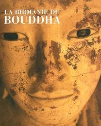 La Birmanie du Bouddha