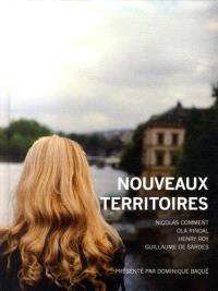 Nouveaux territoires : Guillaume de Sardes, Nicolas Comment, Ola Rindal et Henry Roy