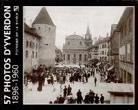 57 photos d'Yverdon : 1896-1960