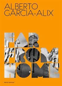 Alberto Garcia-Alix, Daido Moriyama : far from home