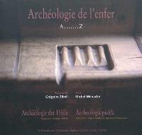 Archéologie de l'enfer : A......Z = Archäologie der Hölle : A.......Z = Archeologia piekla : A.......Z