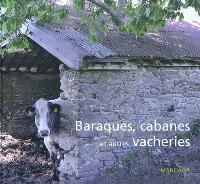 Baraques, cabanes et autres vacheries
