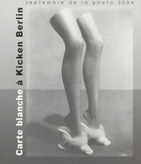Carte blanche à Kicken Berlin : une histoire moderne : exposition, Nice, Théâtre de la photographie et de l'image, du 30 sept. 2004 au 2 janv. 2005