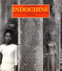 Des photographes en Indochine : Tonkin, Annam, Cochinchine, Cambodge et Laos au XIXe siècle