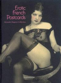 Erotic French postcards : from Alexandre Dupouy's collection