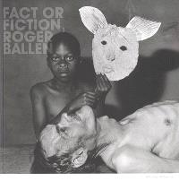 Fact or fiction, Roger Ballen : exposition, Paris, Galerie Kamel Mennour, 17 mars-6 avr. 2003