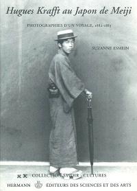 Hugues Krafft au Japon de Meiji : photographies d'un voyage, 1882-1883