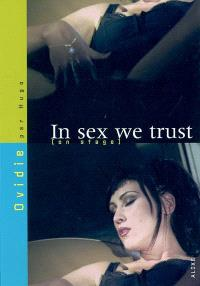 In sex we trust (on stage)