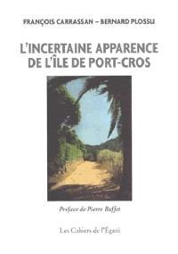 L'incertaine apparence de l'île de Port-Cros