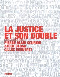 La justice et son double : vérités, égalités, nudités