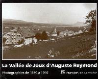 La vallée de Joux d'Auguste Reymond : photographies de 1850 à 1910