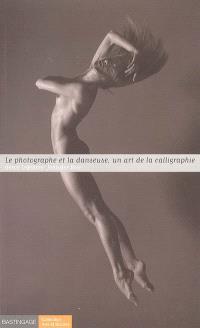 Le photographe et la danseuse, un art de la calligraphie