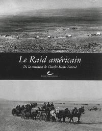 De la collection de Charles-Henri Favrod. Volume 2, Le raid américain