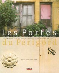Les portes du Périgord : Périgord noir et Périgord pourpre = The Périgord noir and pourpre