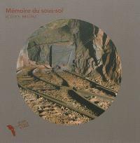 Mémoire du sous-sol, Olivier Bricaud : exposition, Tourves, Var, Musée des Gueules rouges, 1er février-30 juin 2013