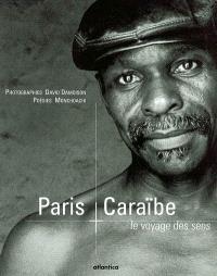 Paris-Caraïbes : le voyage des sens