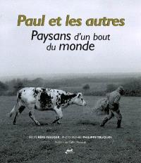 Paul et les autres : paysans d'un bout du monde
