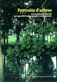 Portraits d'arbres : Henri Gadeau de Kerville au regard de la photographie contemporaine : exposition, Evreux, Maison des arts, 12 juin-30 juillet et Musée d'Evreux, 12 juin-16 octobre 2004