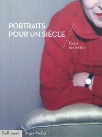 Portraits pour un siècle : cent écrivains