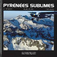Pyrénées sublimes : à ciel ouvert = Pyrénées sublimes : desde el cielo = Pyrénées sublimes : from above