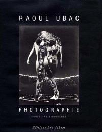 Raoul Ubac : photographe