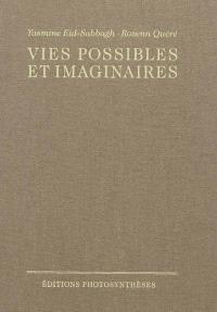 Vies possibles et imaginaires