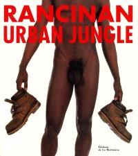 Urban jungle : voyage au pays de l'homme