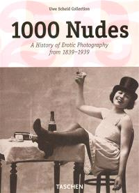 1.000 nudes : a history of erotic photography from 1839-1939