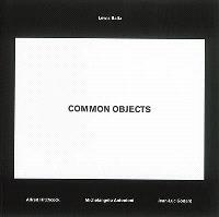 Lewis Baltz : common objects