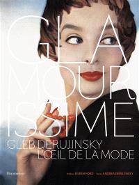 Glamourissime : Gleb Derujinsky, l'oeil de la mode