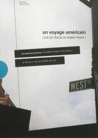 Un voyage américain : sur les traces de Robert Frank : carnet de voyage = An American journey : in Robert Frank's footsteps : notebook