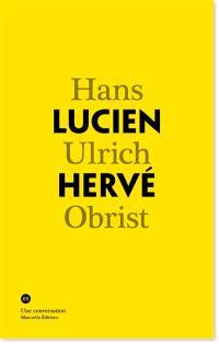 Lucien Hervé, Hans Ulrich Obrist : une conversation